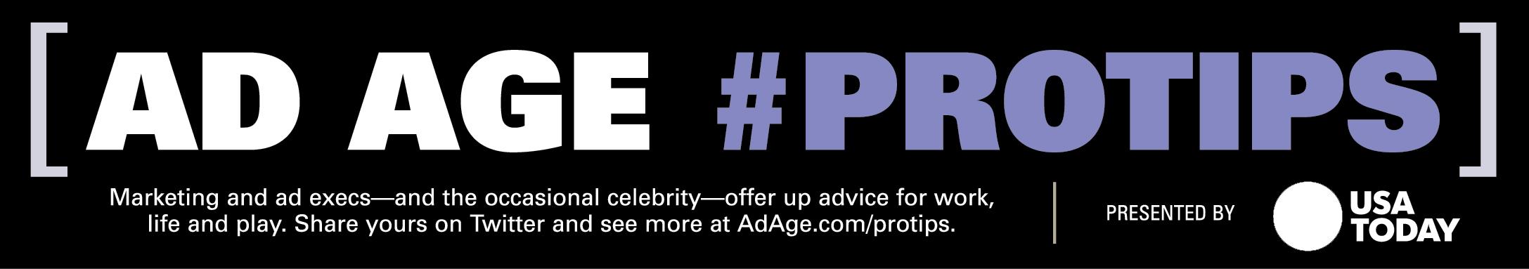 Ad Age #PROTIPS header