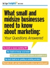 What small and midsize businesses need to know about marketing: Your questions answered